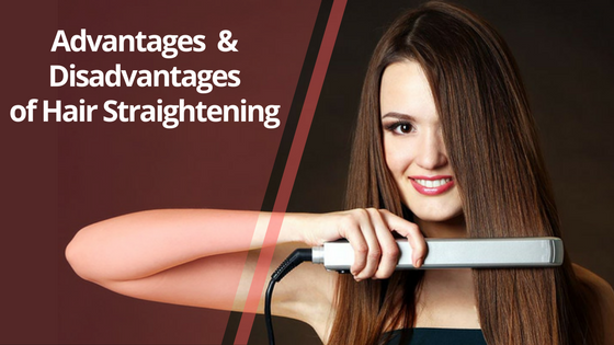Advantages and Disadvantages of Hair Straightening