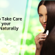 how to take care of your naturally