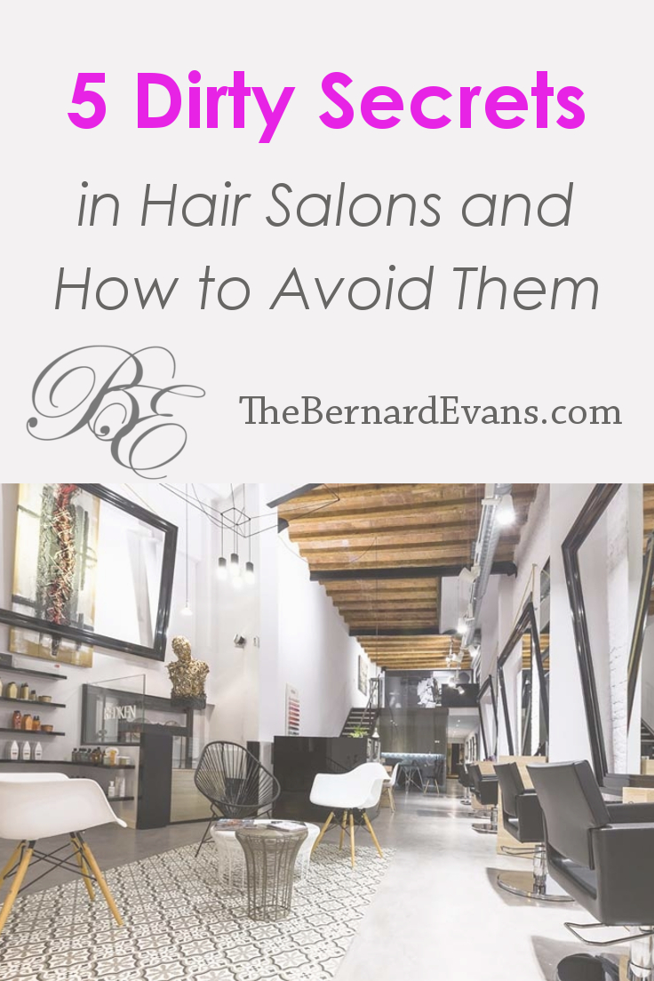 5 Dirty Secrets in Hair Salons and How to Avoid Them Bernard Evans