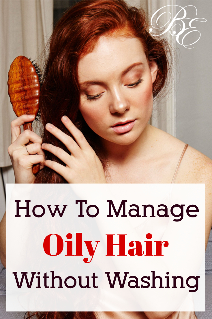 How to Manage Oily Hair without Washing? Bernard Evans